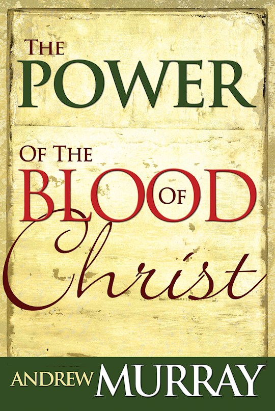 Power Of The Blood Of Christ by Andrew Murray | SHOPtheWORD