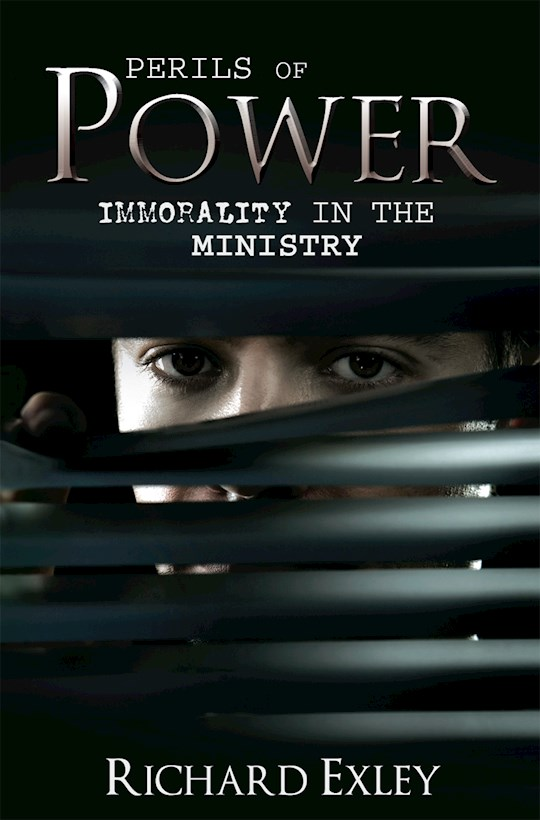 Perils Of Power by Richard Exley | SHOPtheWORD