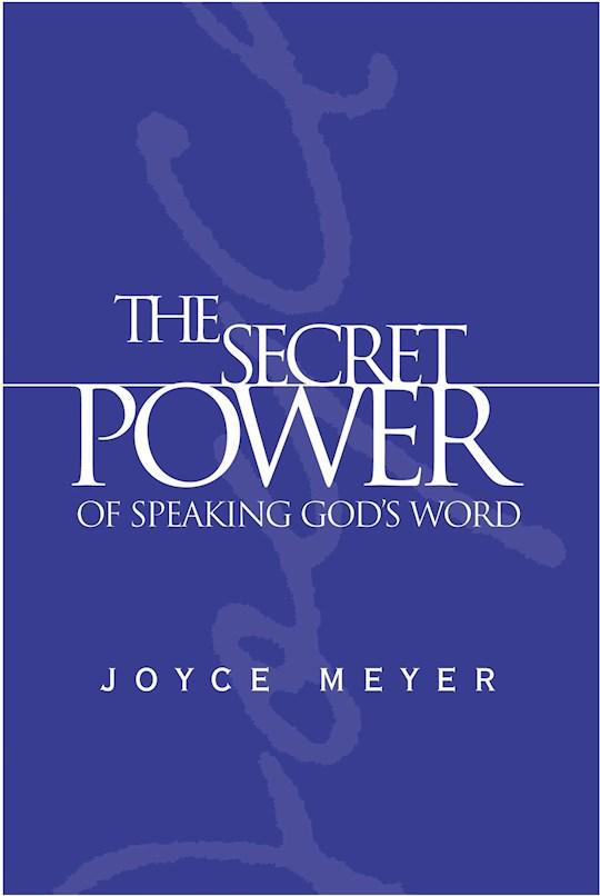 The Secret Power Of Speaking God's Word by Joyce Meyer   SHOPtheWORD