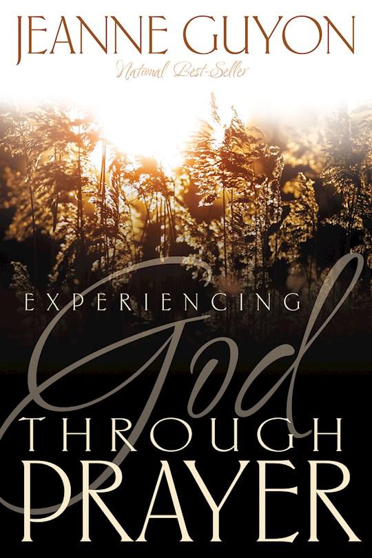 Experiencing God Through Prayer by Madame Guyon   SHOPtheWORD