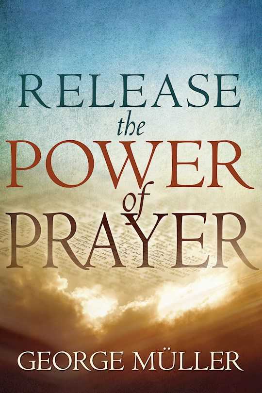 Release The Power Of Prayer by George Muller | SHOPtheWORD