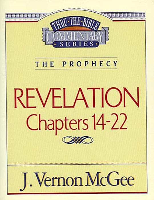 Revelation: Chapters 14-22 (Thru The Bible Commentary) by J. Vernon McGee | SHOPtheWORD