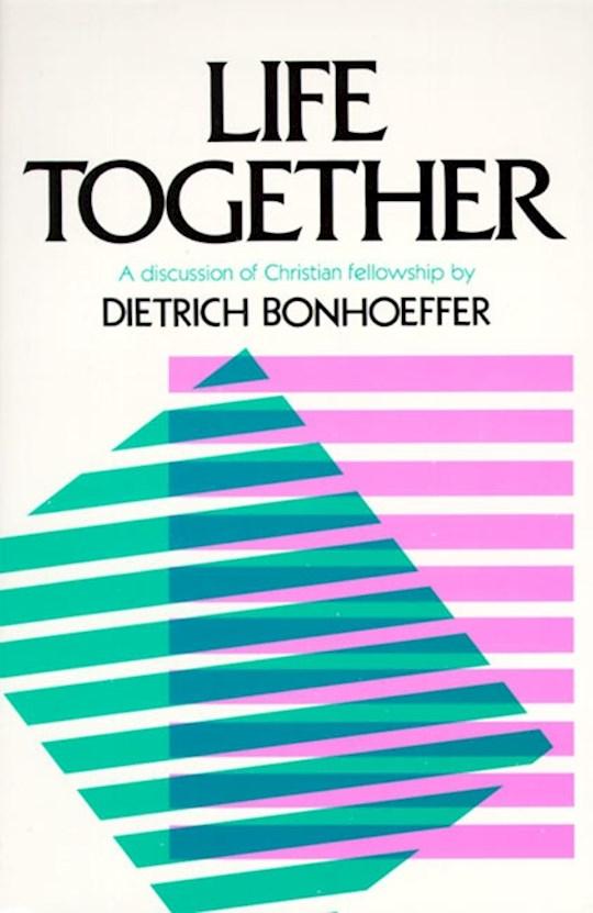 Life Together by Dietrich Bonhoeffer | SHOPtheWORD