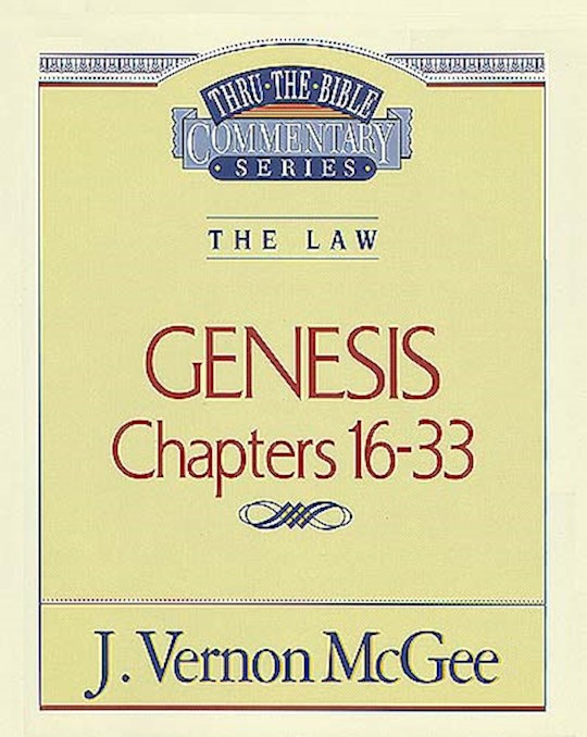 Genesis: Chapters 16-33 (Thru The Bible Commentary) by J. Vernon McGee | SHOPtheWORD
