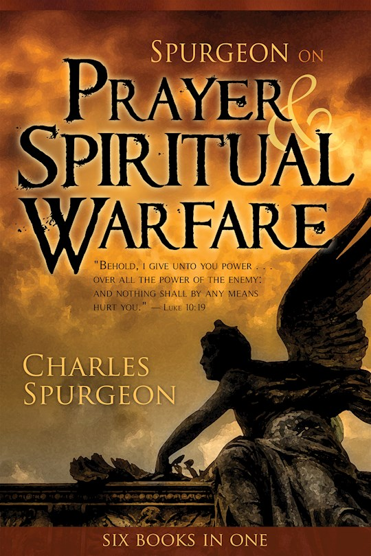 Spurgeon On Prayer & Spiritual Warfare (6 In 1 Anthology) by Charles H Spurgeon | SHOPtheWORD