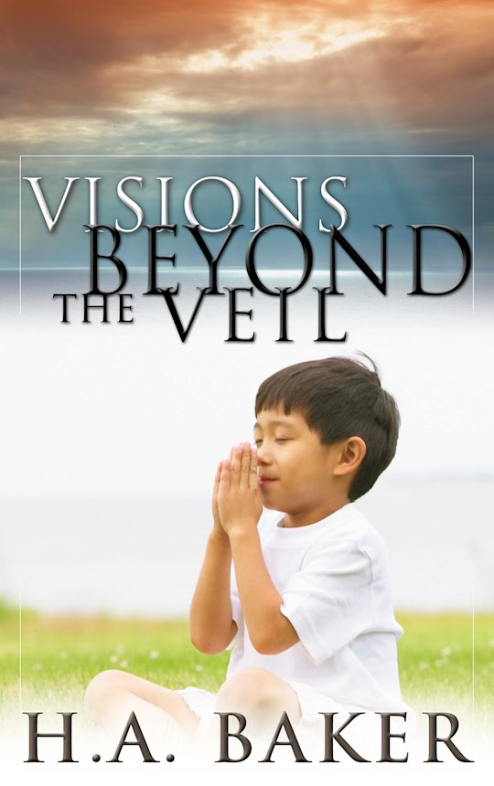 Visions Beyond The Veil  by H.A. Baker | SHOPtheWORD