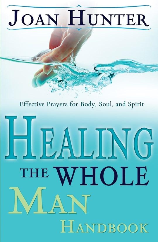 Healing The Whole Man Handbook by Joan Hunter | SHOPtheWORD