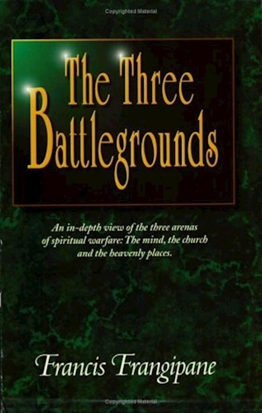 Three Battlegrounds (Revised) by Francis Frangipane | SHOPtheWORD