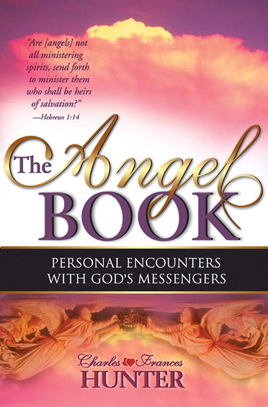 Angel Book: Personal Encounters With Gods Messengers by Charles  F Hunter | SHOPtheWORD