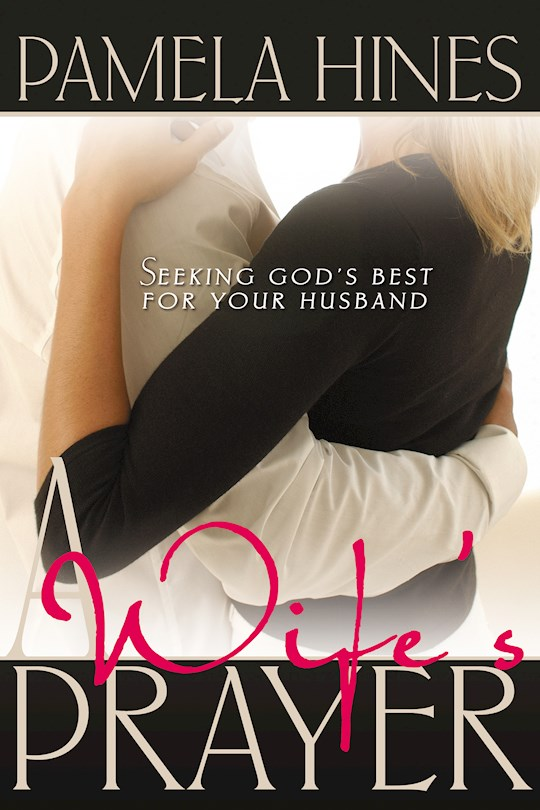 Wifes Prayer by Pamela Hines | SHOPtheWORD