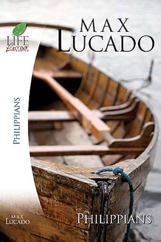 Life Lessons: Book Of Philippians (Not Available-Out Of Print) by Max Lucado | SHOPtheWORD