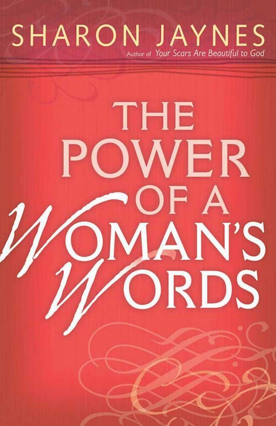 The Power Of A Woman's Words by Sharon Jaynes | SHOPtheWORD