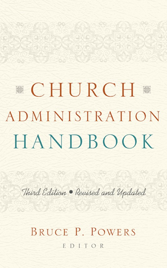Church Administration Handbook-Third Edition (Revised & Updated) by Bruce Powers | SHOPtheWORD