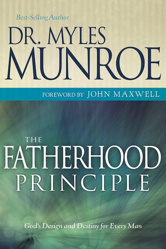 Fatherhood Principle  by Myles Munroe | SHOPtheWORD