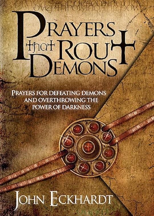 Prayers That Rout Demons by John Eckhardt | SHOPtheWORD