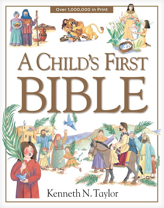 A Child's First Bible by Kenneth Taylor   SHOPtheWORD