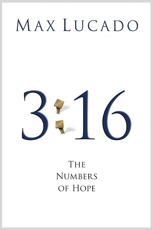 Tract-3:16-The Numbers Of Hope (ESV) (Pack Of 25) by Max Lucado | SHOPtheWORD