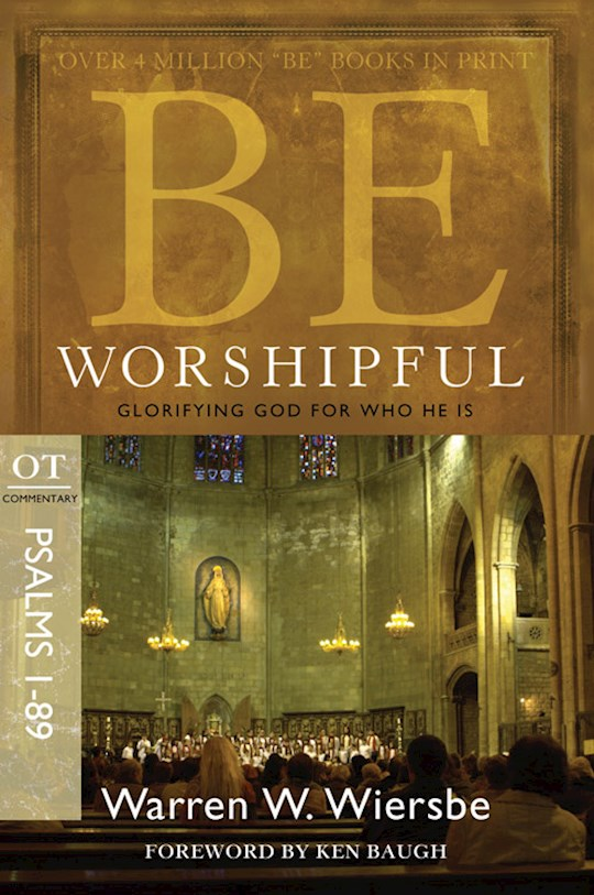 Be Worshipful (Psalms 1-89) (Repack)  (Be Series Commentary) by Warren W. Wiersbe | SHOPtheWORD