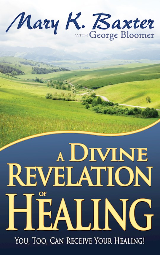 Divine Revelation Of Healing  by Mary Baxter | SHOPtheWORD