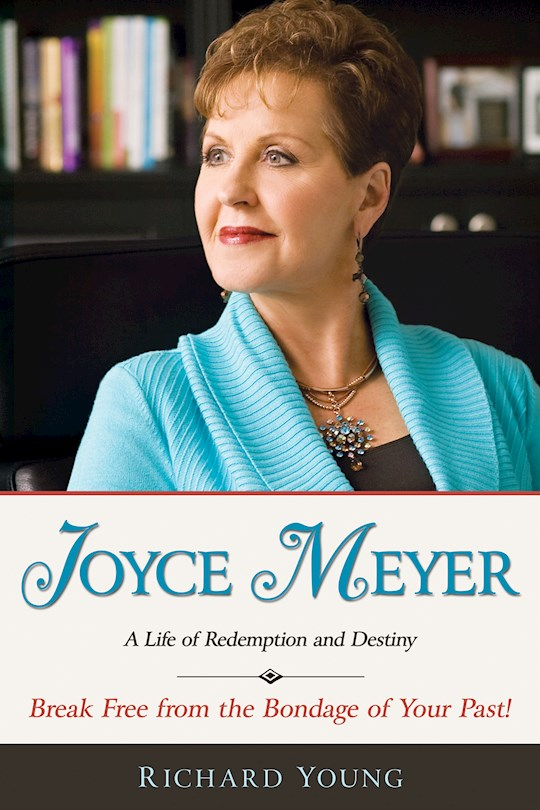 Joyce Meyer: A Life Of Redemption & Destiny  by Richard Young | SHOPtheWORD