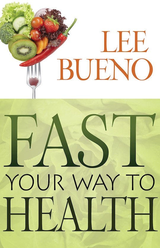 Fast Your Way To Health by Lee Bueno | SHOPtheWORD