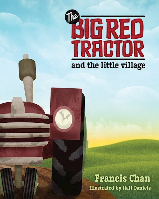 Big Red Tractor And The Little Village by Francis Chan | SHOPtheWORD