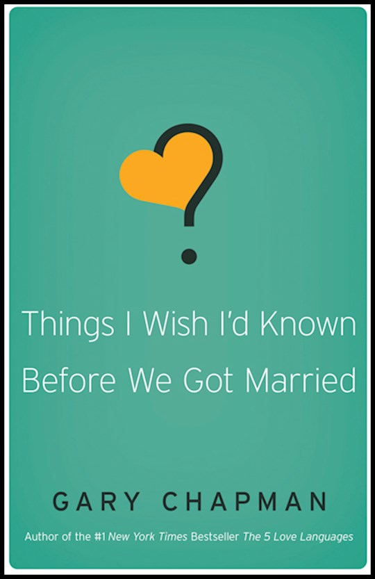 Things I Wish I'd Known Before We Got Married by Gary Chapman | SHOPtheWORD