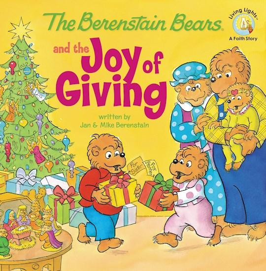 The Berenstain Bears And The Joy Of Giving (Living Lights) by Bears Berenstain | SHOPtheWORD