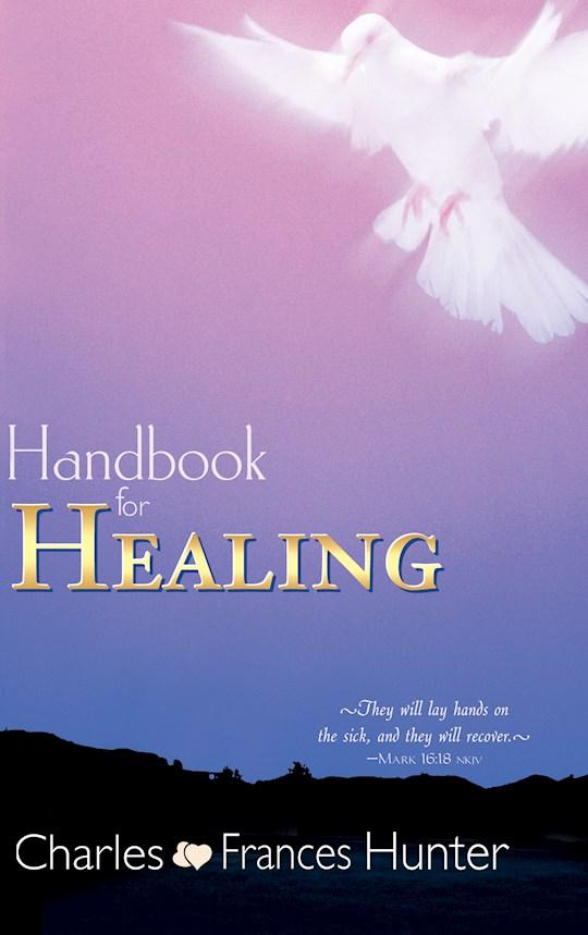 Handbook For Healing by Charles  F Hunter   SHOPtheWORD