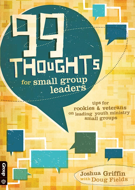 99 Thoughts For Small Group Leaders by Joshua Griffin | SHOPtheWORD
