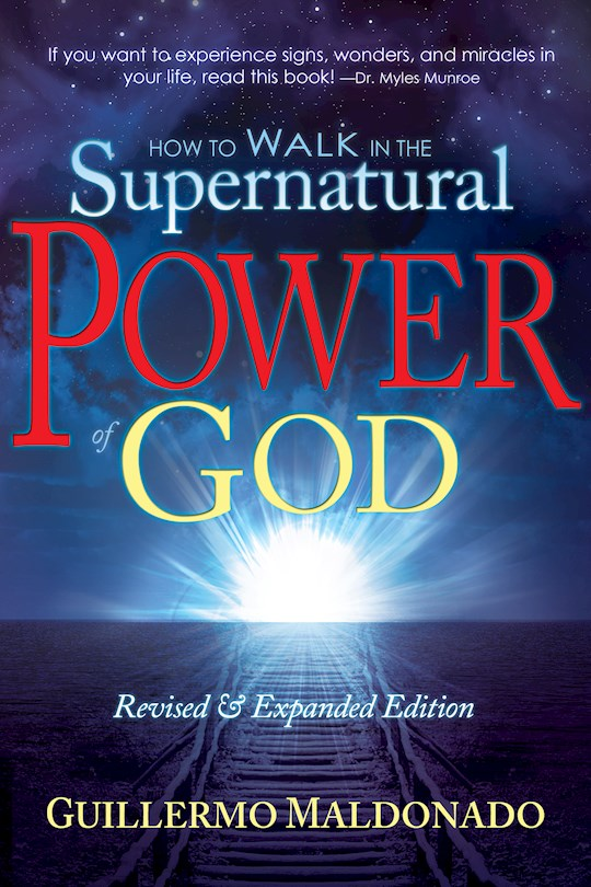 How To Walk In The Supernatural Power Of God  by Guillermo Maldonado   SHOPtheWORD