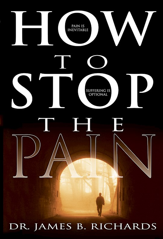 How To Stop The Pain by James Richards | SHOPtheWORD