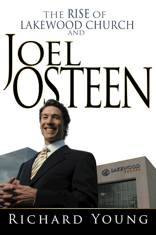 Rise Of Lakewood Church And Joel Osteen by Richard Young | SHOPtheWORD