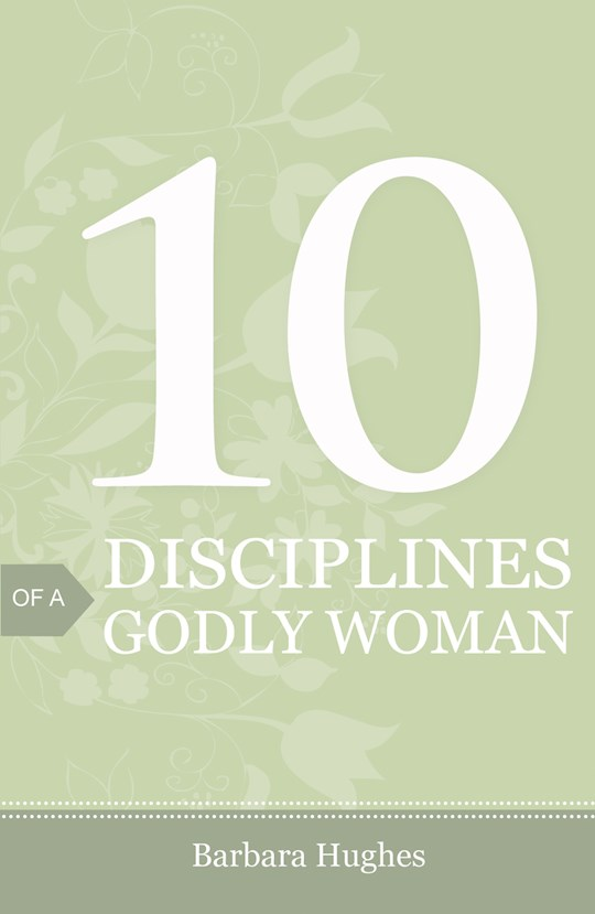 Tract-10 Disciplines Of A Godly Woman (ESV) (Pack Of 25) by Barbara Hughes | SHOPtheWORD