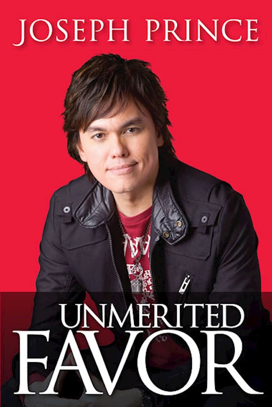Unmerited Favor-Softcover by Joseph Prince | SHOPtheWORD