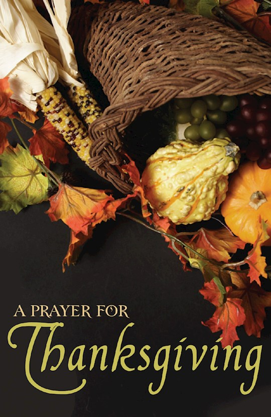 Tract-A Prayer For Thanksgiving (KJV) (Pack Of 25) by News Tracts Good | SHOPtheWORD