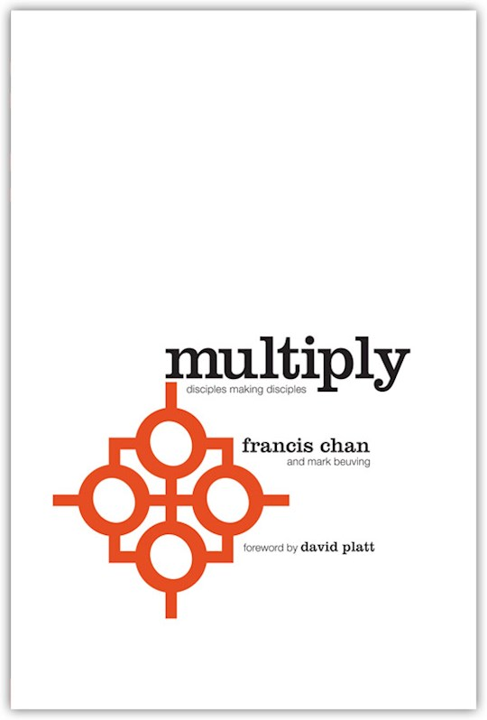 Multiply: Disciple Making For Ordinary People by Francis Chan   SHOPtheWORD