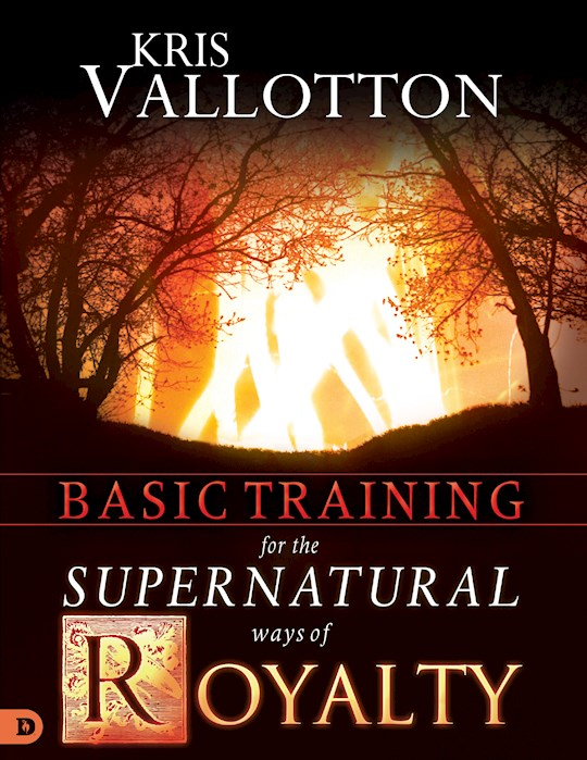 Basic Training For The Supernatural Way Of Royalty by Of Faith Words | SHOPtheWORD