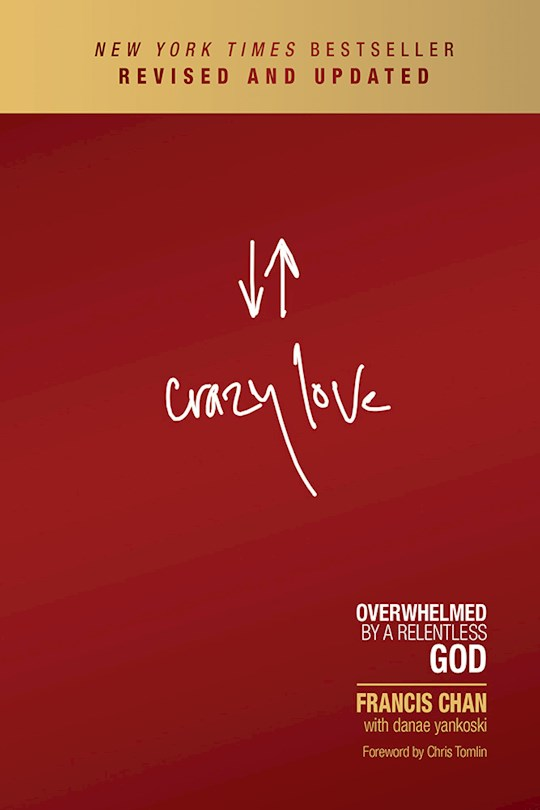 Crazy Love (Revised And Updated)-Softcover by Francis Chan | SHOPtheWORD