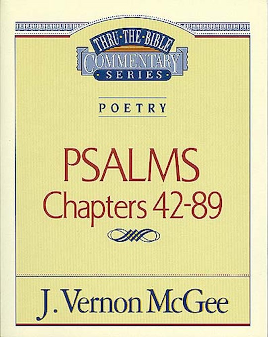 Psalms: Chapters 42-89 (Thru The Bible Commentary) by J. Vernon McGee | SHOPtheWORD