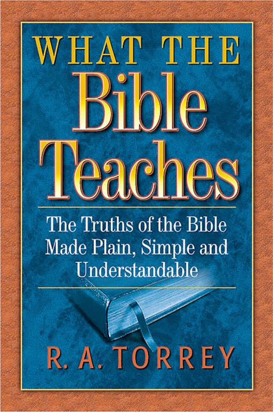 What The Bible Teaches by R. A. Torrey | SHOPtheWORD