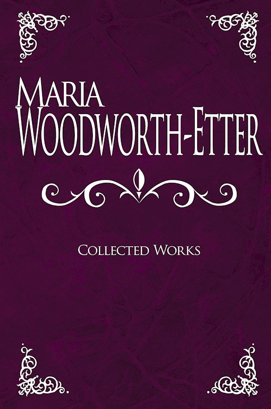 Maria Woodworth-Etter: Collected Works by Maria Woodworth | SHOPtheWORD