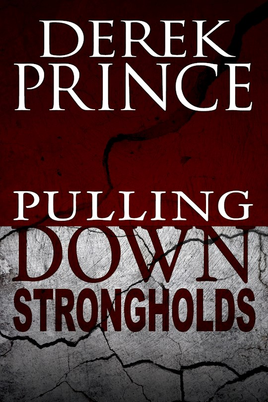 Pulling Down Strongholds by Derek Prince | SHOPtheWORD