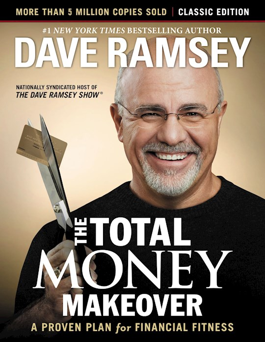 The Total Money Makeover: Classic Edition by Dave Ramsey   SHOPtheWORD
