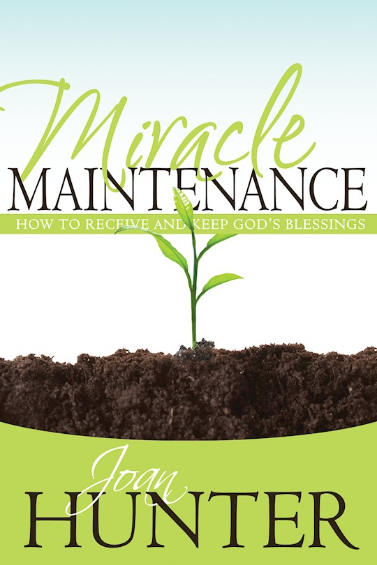 Miracle Maintenance by Joan Hunter   SHOPtheWORD