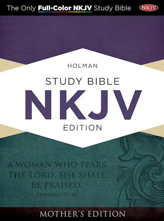 NKJV Holman Study Bible (Full Color): Mother's Edition-Turquoise LeatherTouch | SHOPtheWORD