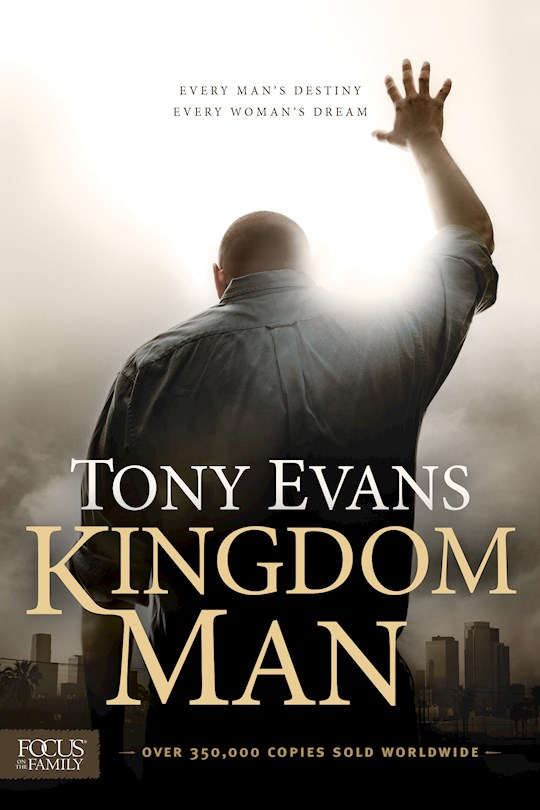Kingdom Man-Softcover by Tony Evans | SHOPtheWORD