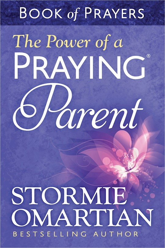 The Power Of A Praying Parent Book Of Prayers (Update) by Stormie Omartian | SHOPtheWORD