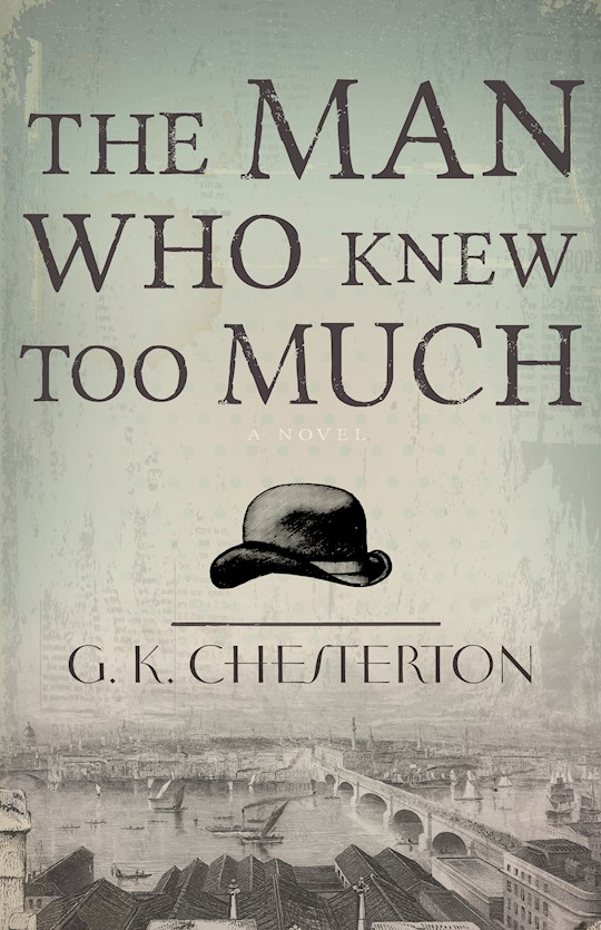 Man Who Knew Too Much by G. K. Chesterton | SHOPtheWORD