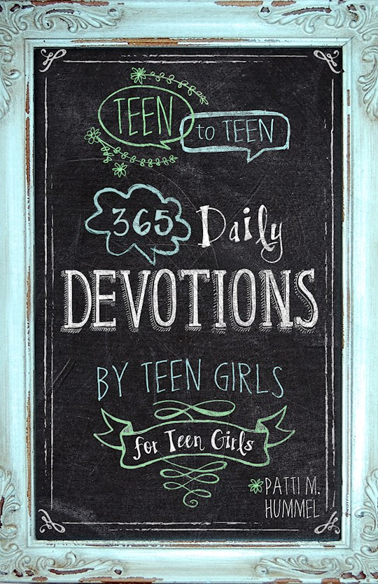 Teen To Teen: 365 Daily Devotions By Teen Girls For Teen Girls-Hardcover by Patti Hummel | SHOPtheWORD